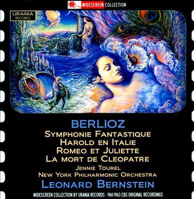 Berlioz: Symphonie Fantastique; Harold en Italie; Romeo et Juliette; La Mort de Cleopatre