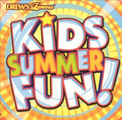Drew's Famous Kids Summer Fun!