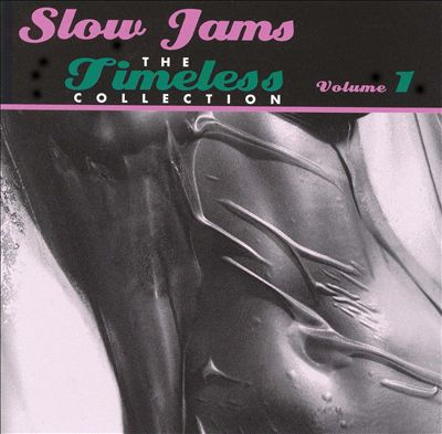 Slow Jams: The Timeless Collection, Vol. 1