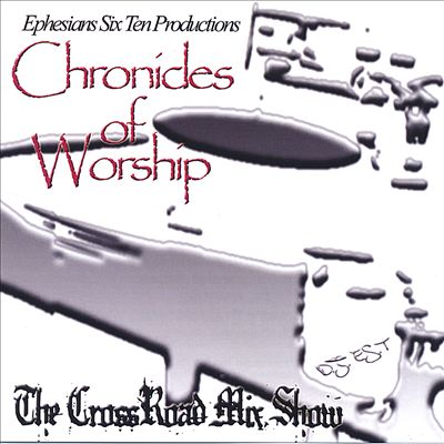 Chronicles of Worship: The Crossraod Mix Show