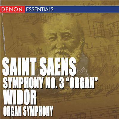 Saint-Saens: Symphony No. 3; Widor: Organ Symphony