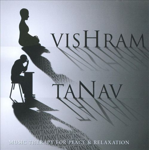 Vishram Tanav: Music Therapy for Peace & Relaxation
