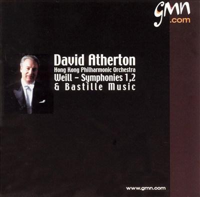 Weill: Symphonies 1, 2 & Bastille Music
