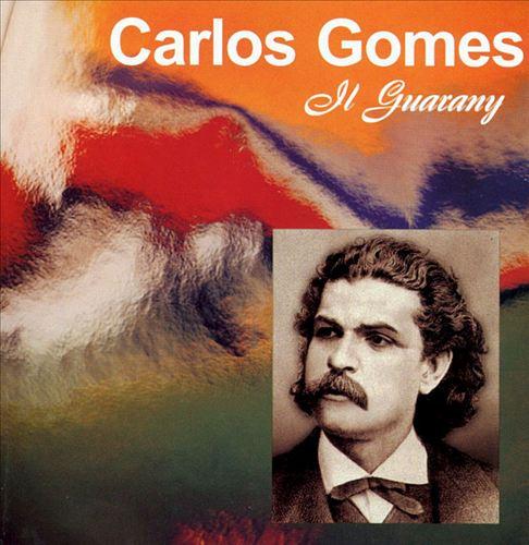 Carlos Gomes: Il Guarany