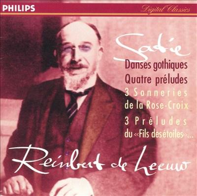 Satie: Danses gothiques; Quatre préludes
