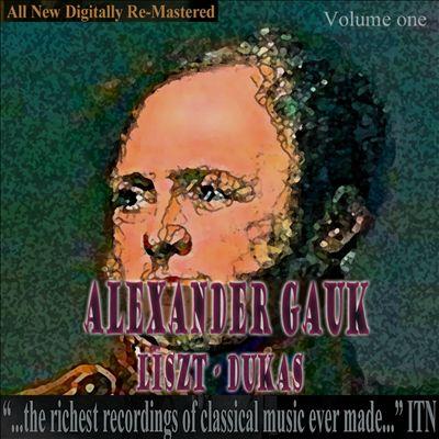 Alexander Gauk, Liszt, Dukas, Vol. 1