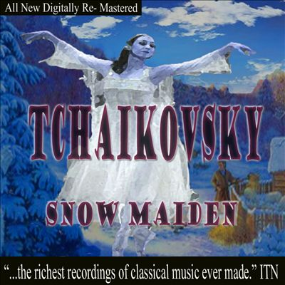 Tchaikovsky: Snow Maiden