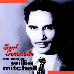 Soul Serenade: The Best of Willie Mitchell [Capitol]
