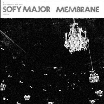 Sofy Major / Membrane