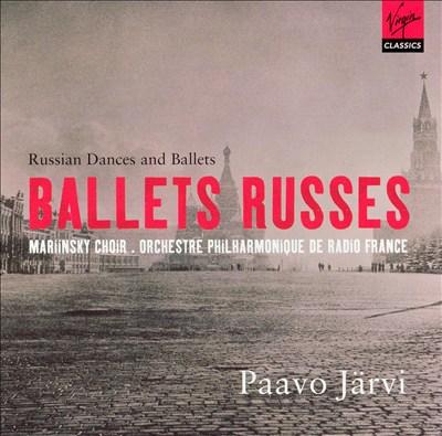 Ballets Russes: Russian Dances and Ballets