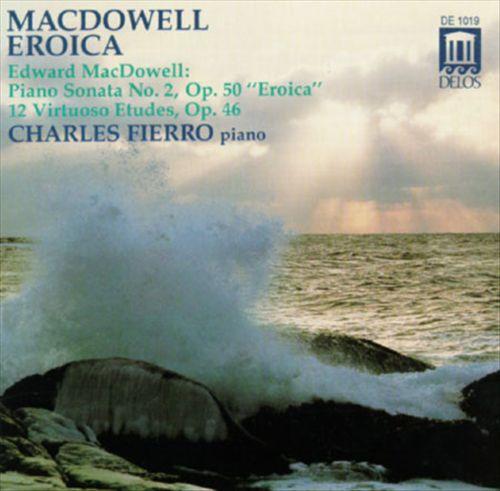 Macdowell: Sonata No.2, Op.50/Twelve Virtuoso Etudes, Op.46