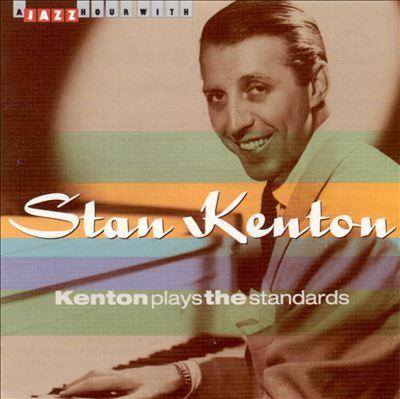 Kenton Plays the Standards