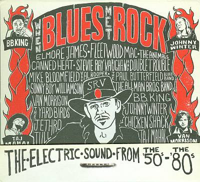 When Blues Met Rock: The Electric Sound From the '50s to the '80s
