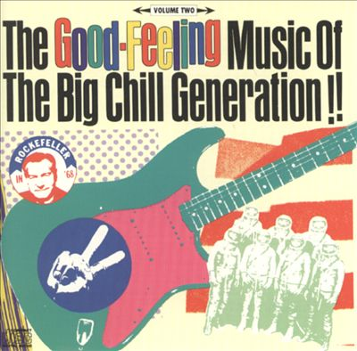 The Good-Feeling Music of the Big Chill Generation, Vol. 2