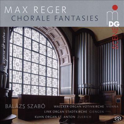 Max Reger: Chorale Fantasies