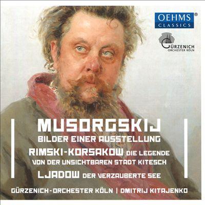 Musorgskij: Bilder einer Ausstellung; Rimski-Korsakow: Die Legende von der Unsichtbaren Stadt Kitesch; Ljadow: Der Ve