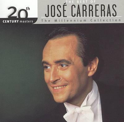 The Best of José Carerras (The Millenium Collection)