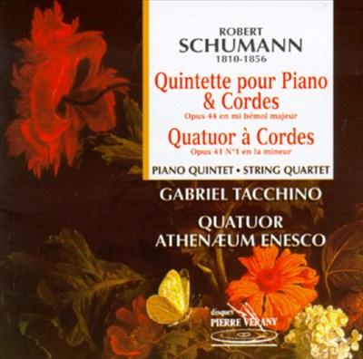 Schumann: Quintette pour Piano & Cordes; Quatuor à Cordes
