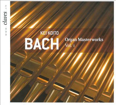 Bach: Organ Masterworks, Vol. 1