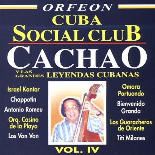 Cuba Social Club, Vol. 4: Cachao y Grandes Leyendas Cubana