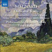 Magnard: Orchestral Works