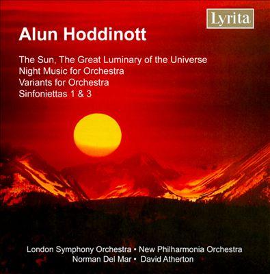 Alun Hoddinott: Variants; Night Music; Sinfoniettas 1 & 3; The Sun