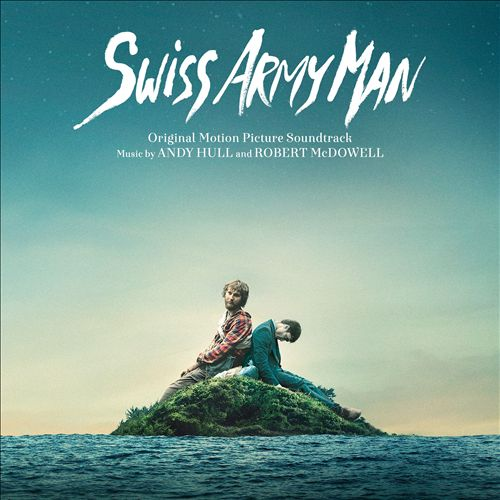 Swiss Army Man [Original Motion Picture Soundtrack]