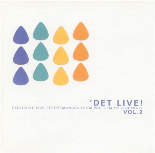 DET Live! Vol. 2: Exclusive Live Performances from WDET-FM 101.9 Detroit