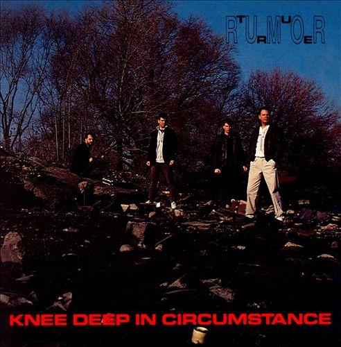 Knee Deep in Circumstance