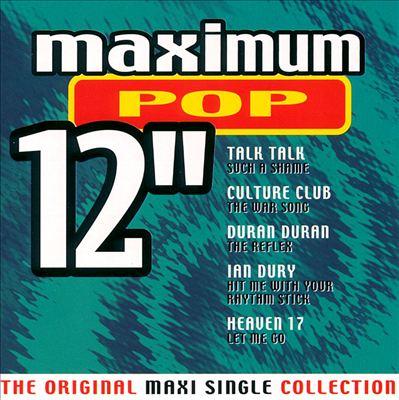 "Maximum Pop 12"": The Original Maxi Single Collection"