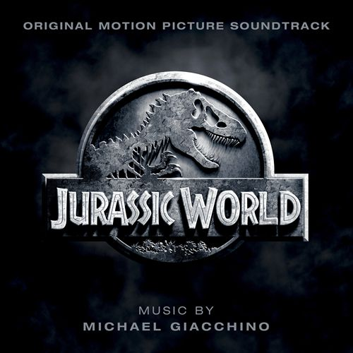 Jurassic World [Original Motion Picture Soundtrack]