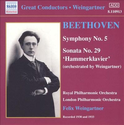 "Beethoven: Symphony No. 5; Sonata No. 29 ""Hammerklavier"" (orch. Weingartner)"