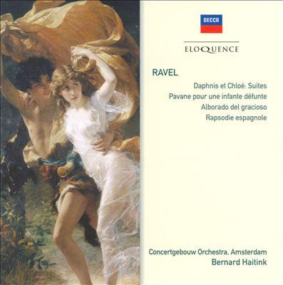 Ravel: Daphnis et Chloé; Pavane pour une Infante Défunte; Alborado del Gracioso; Rapsodie Espagnole