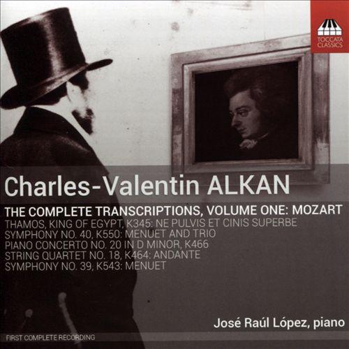 Charles-Valentin Alkan: The Complete Transcriptions, Vol. 1 - Mozart