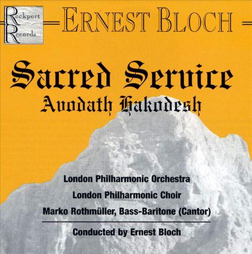 Bloch: Sacred Service Auodath Hakodesh