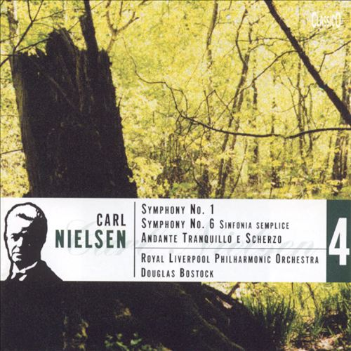 Nielsen: Symphonies Nos. 1 & 6; Andante Tranquillo e Scherzo