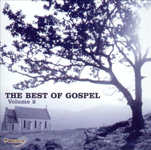 The Best of Gospel, Vol. 2 [Pazzazz]