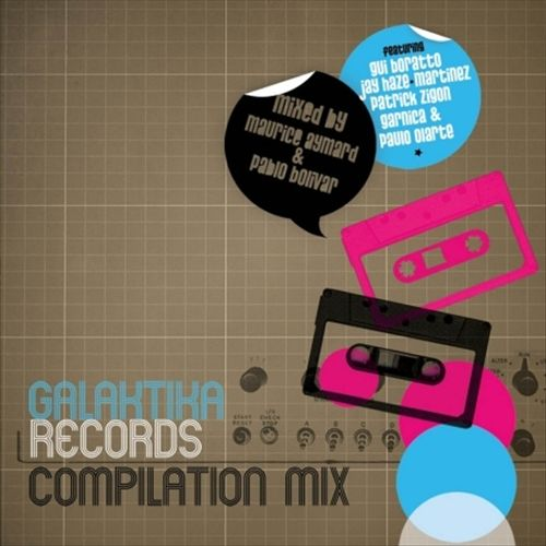 Galaktika Records Compilation Mix (Mixed by Maurice Aymard & Pablo Bolivar)