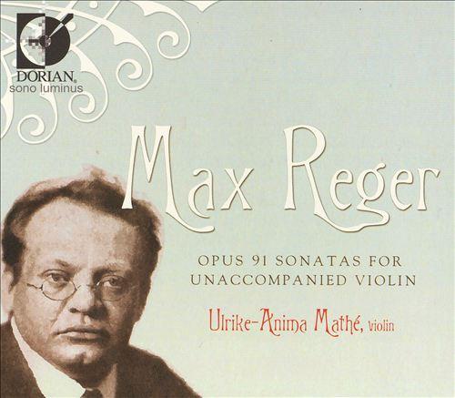 Reger: Sonatas for Unaccompanied Violin, Op. 91