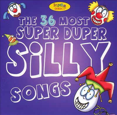 36 of the Most Super Duper Silly Songs