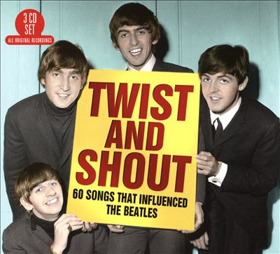 Twist and Shout: 60 Songs That Influenced the Beatles