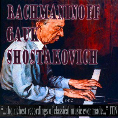 Rachmaninoff, Gauk, Shostakovich, Vol. 1
