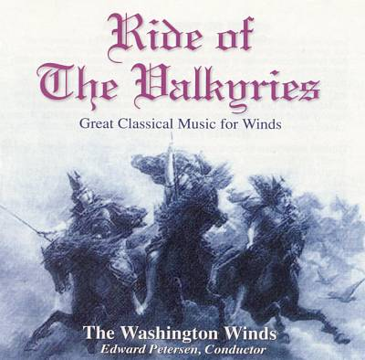 Ride of the Valkyries: Great Classical Music for Winds