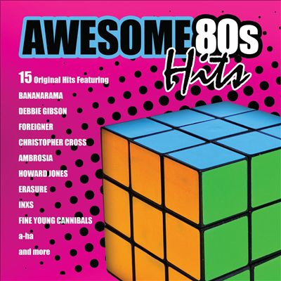 Awesome 80s Hits: 15 Original Hits of the 80s