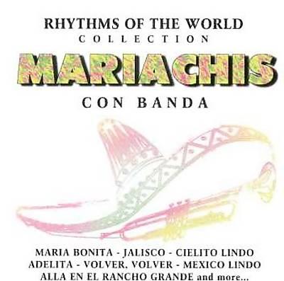 Mariachis con Banda: Rhythms of the World Collection