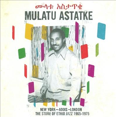 New York, Addis, London: The Story of Ethio Jazz 1965-1975