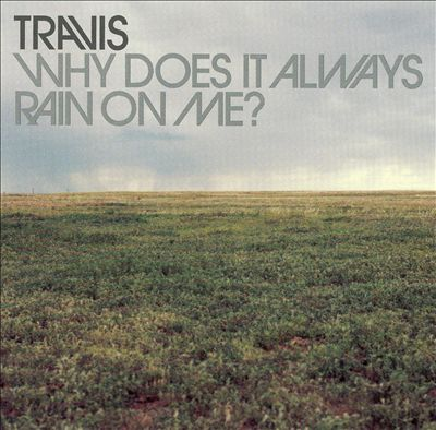 Why Does It Always Rain on Me? [2 Track Promo]