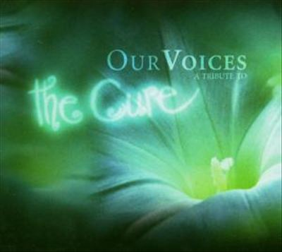 Our Voices: A Tribute to the Cure