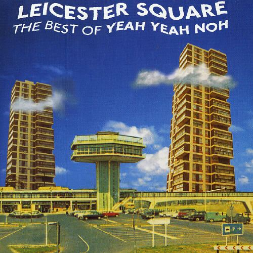 Leicester Square: The Best of Yeah Yeah Noh