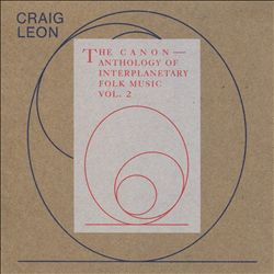 Anthology of Interplanetary Folk Music, Vol. 2: The Canon